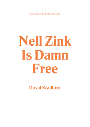Image of Nell Zink is Damn Free: David Bradford