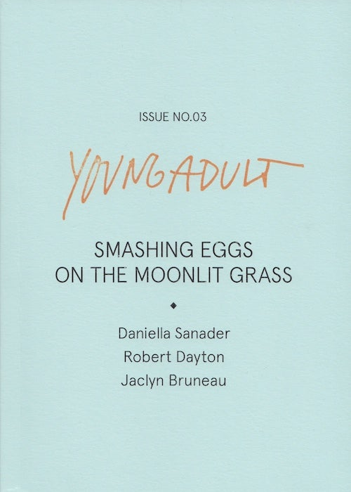 Image of Young Adult / Issue 3: Smashing Eggs On The Moonlit Grass