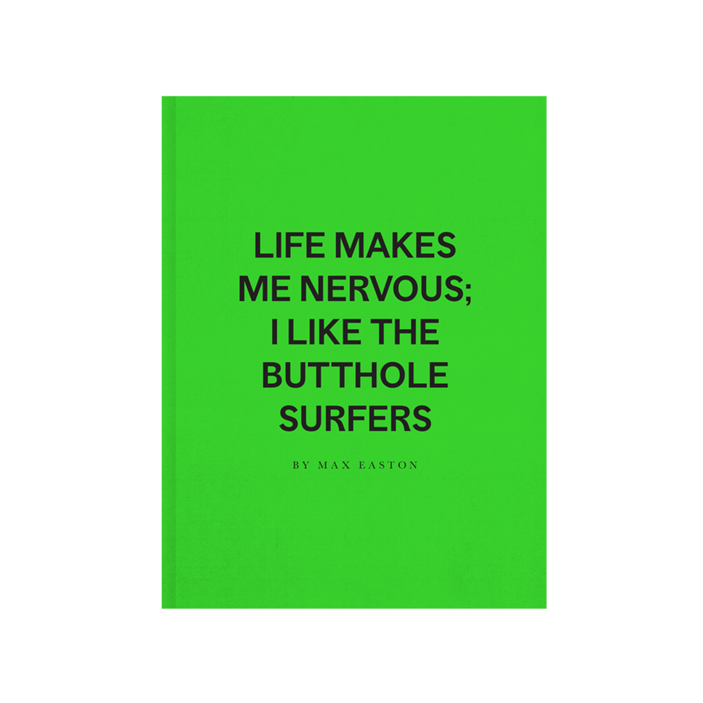 Image of Life Makes Me Nervous; I Like The Butthole Surfers