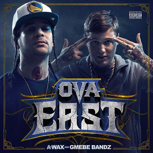 Image of A-Wax & GMEBE Bandz - Ova East (Ships 7/24)