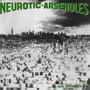 Image of Neurotic Arseholes - ...bis zum bitteren Ende - LP