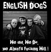 Image of English Dogs ‎– We Did, We Do, We Always Fucking Will! LP