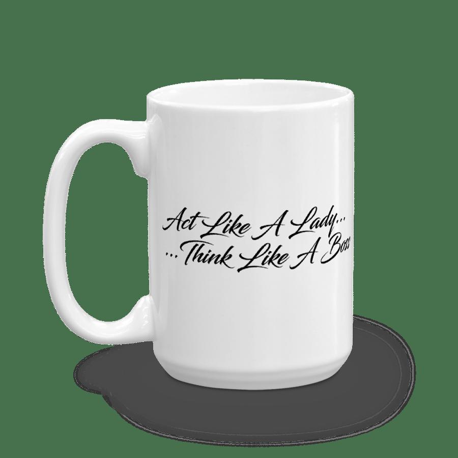 Image of Act Like A Lady Think Like A Boss Coffee Mug