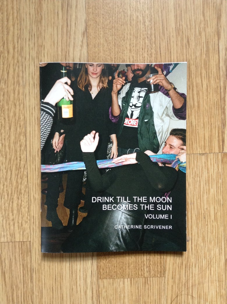 Image of DRINK TILL THE MOON BECOMES THE SUN: VOL I ZINE