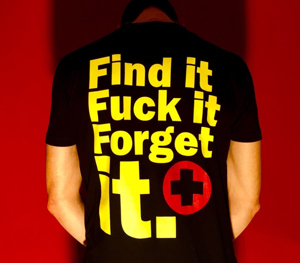 Image of Find it, Fuck it, Forget it OFFICIAL <PIG> T-Shirt