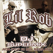 Image of Lil Rob DJ Supermix