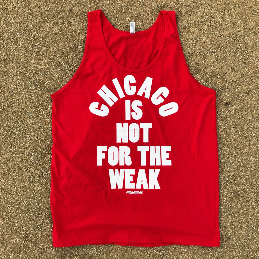 """Image of The """"Chicago Is Not For The Weak"""" Tank in Red"""