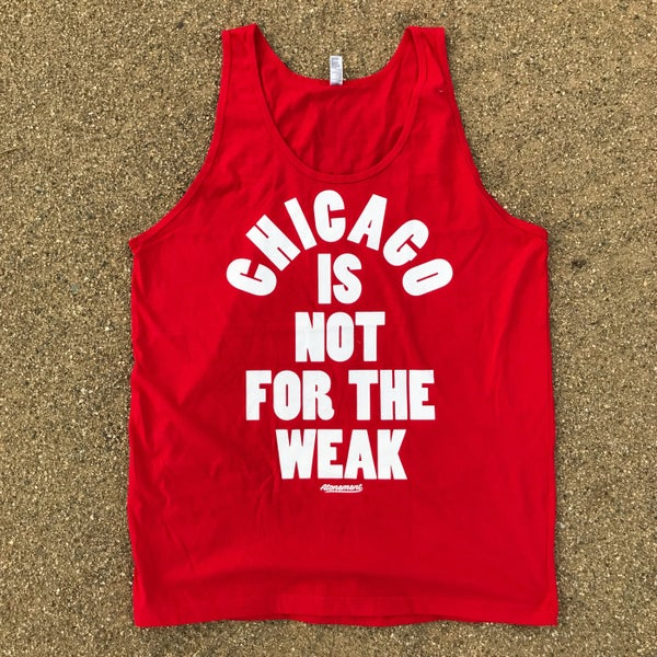 "Image of The ""Chicago Is Not For The Weak"" Tank in Red"