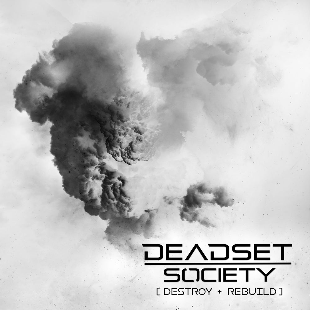 Image of <b>DEADSET SOCIETY </b><br>[Destroy + Rebuild]<br>
