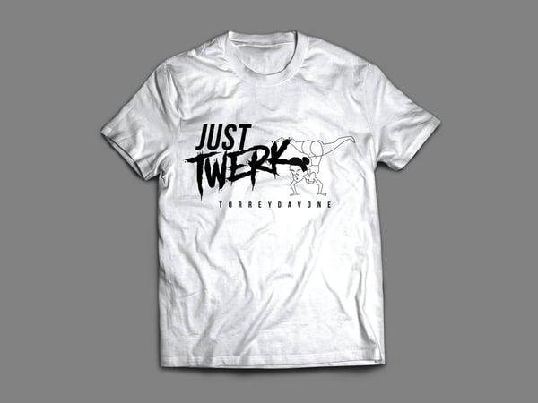 """Image of """" Just Twerk """" Tee"""