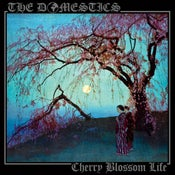Image of THE DOMESTICS 'CHERRY BLOSSOM LIFE' LP