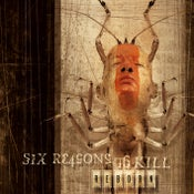 Image of SIX REASONS TO KILL - Reborn