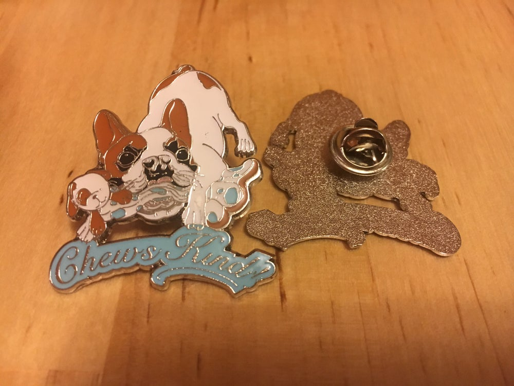 Image of Chews Kind Pin *Free Shipping Everywhere!