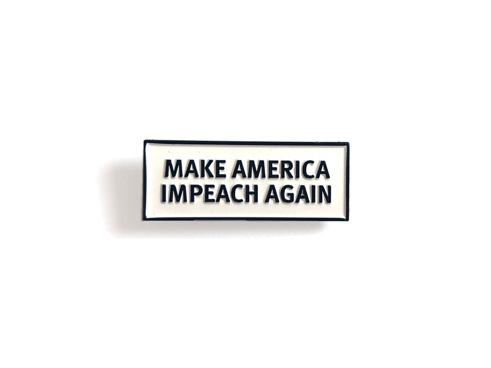 Image of Make America Impeach Again