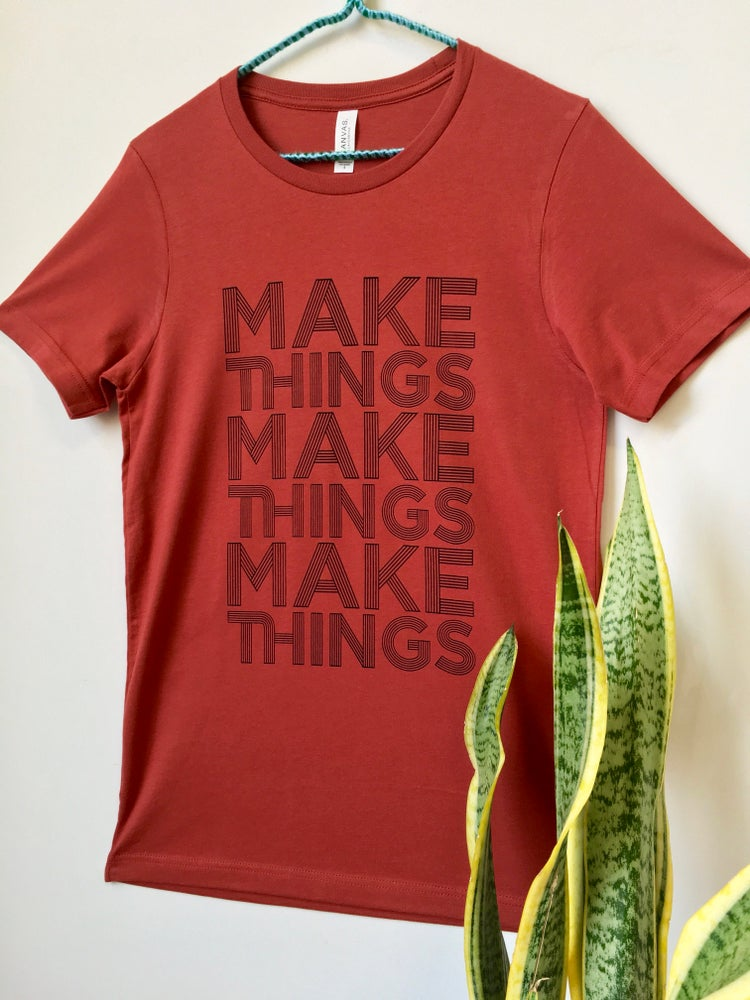Image of Make Things Tee - Unisex