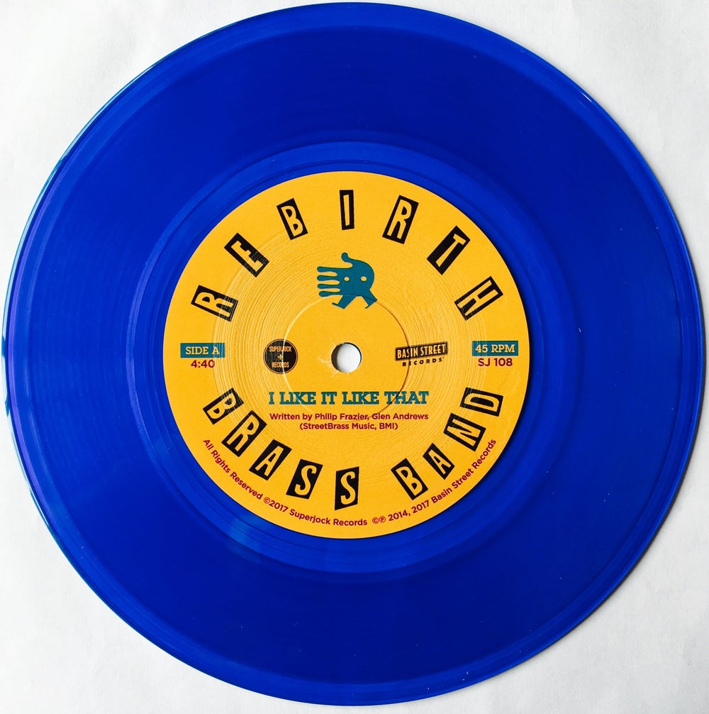 "Rebirth Brass Band - I Like It Like That b/w Do It Again (7"" blue vinyl)"