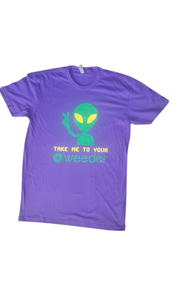 "Image of T-Shirts ""TAKE ME TO YOUR WEEDER"" FREE SHIPPING (USA ONLY) $20.00"