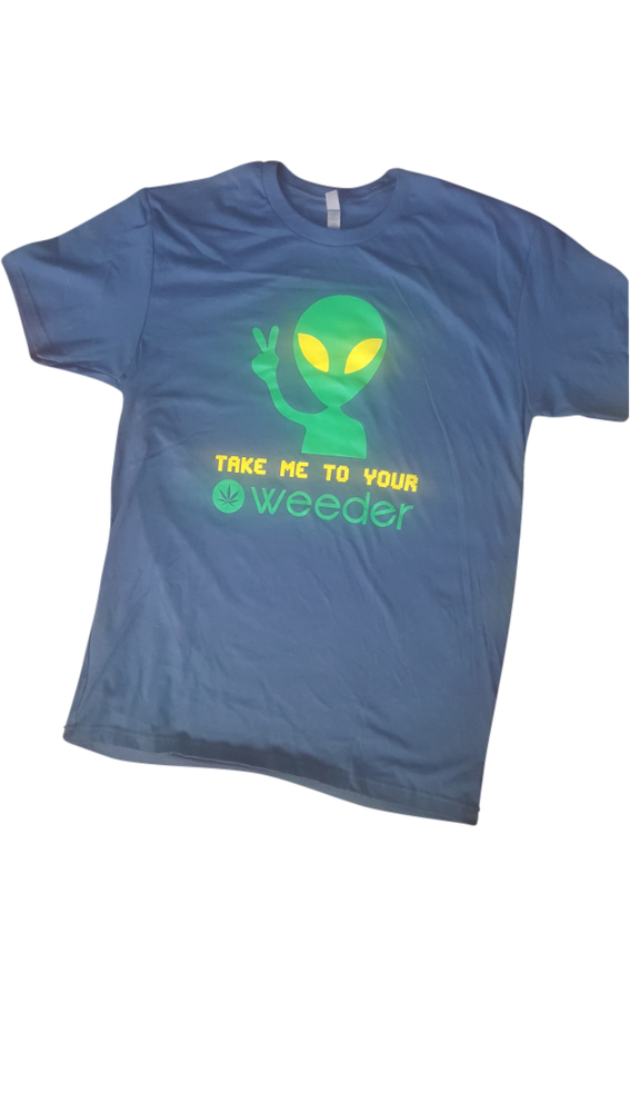 """Image of T-Shirts """"TAKE ME TO YOUR WEEDER"""" - FREE SHIPPING (USA ONLY) $20.00"""