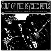 "Image of 7"" EP. Cult Of The Psychic Fetus : The Morgue + 3."