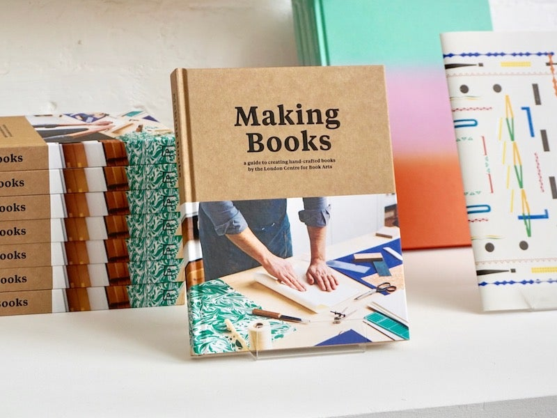 Image of Making Books: a guide to creating hand-crafted books by the London Centre for Book Arts