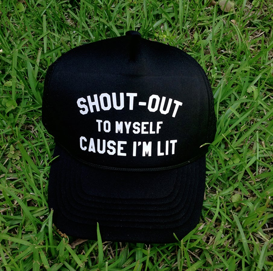 Image of Shout out to myself cause i'm lit (Trucker hat)