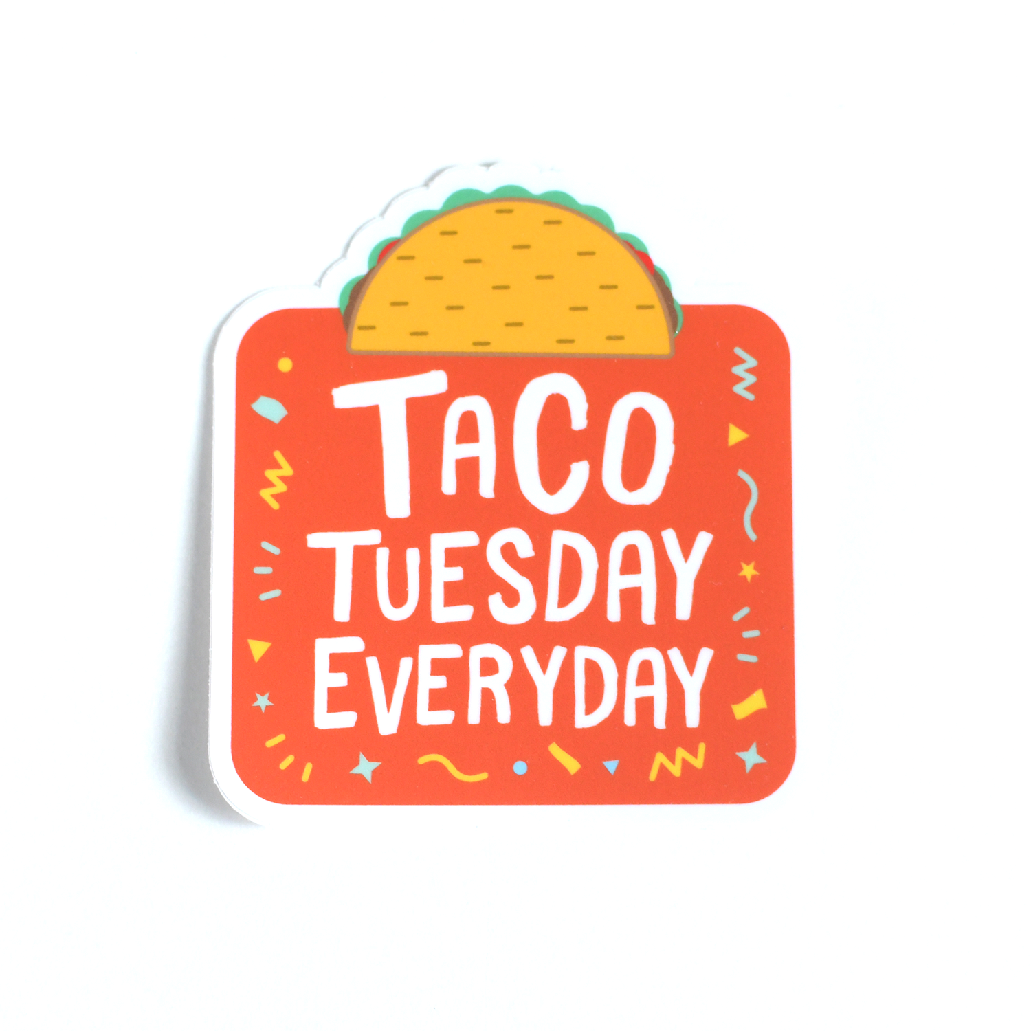 Image of Taco Tuesday Every Day Sticker