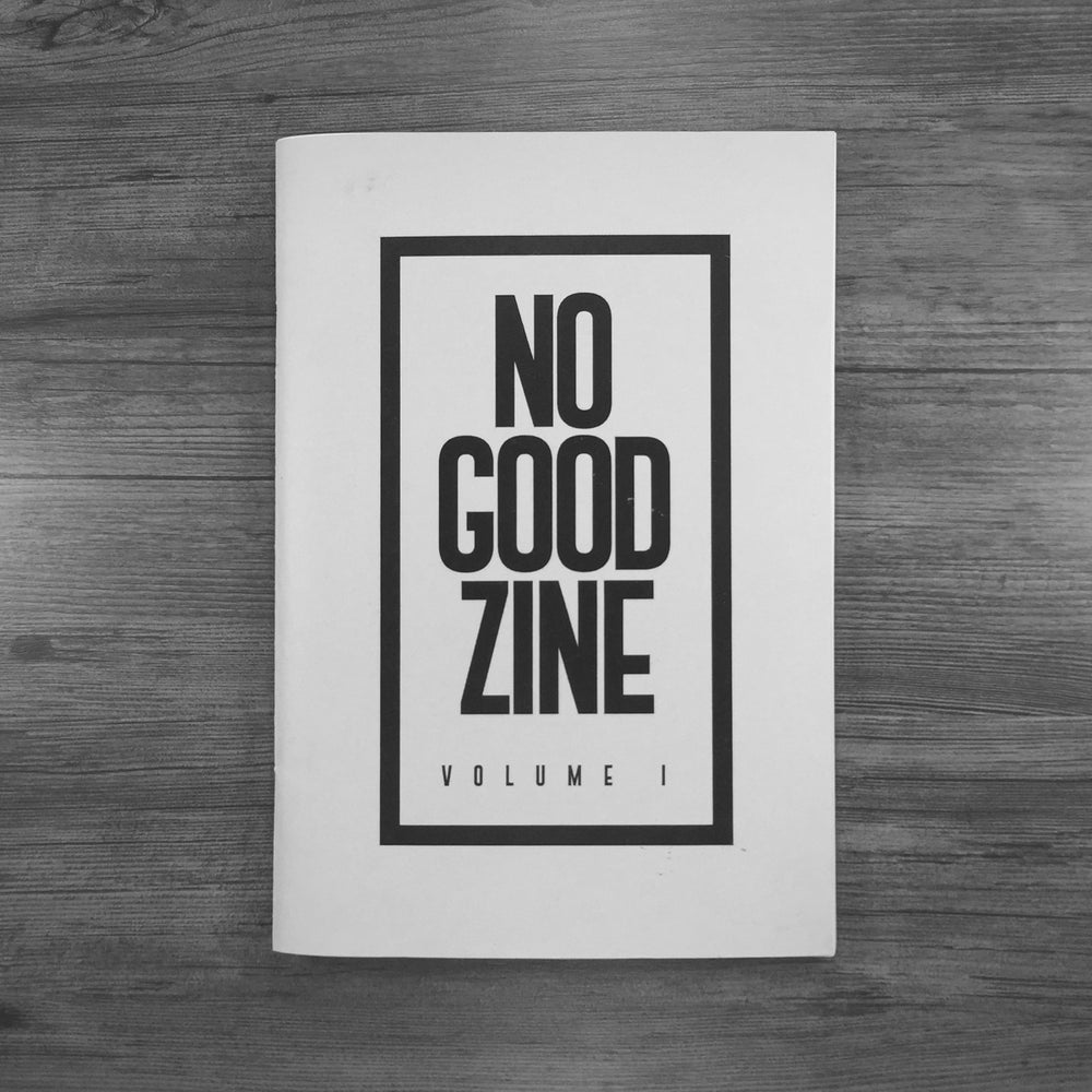 Image of NO GOOD ZINE - VOLUME 1