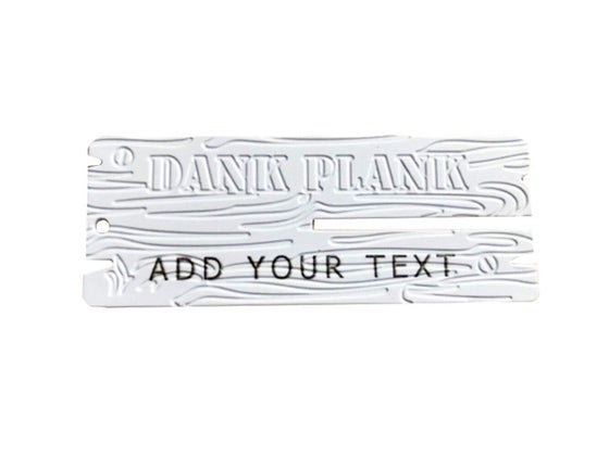 Image of Personalised White Dank Planks (Add your own Text)