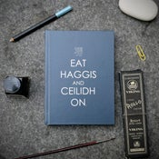 Image of Eat Haggis and Ceilidh On - Notebook