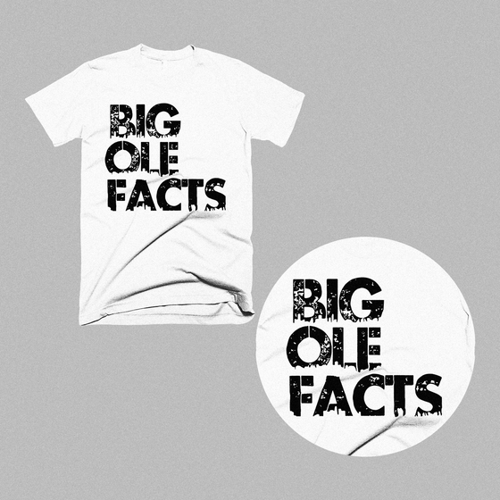 Image of Big Ole Facts Shirt (White)