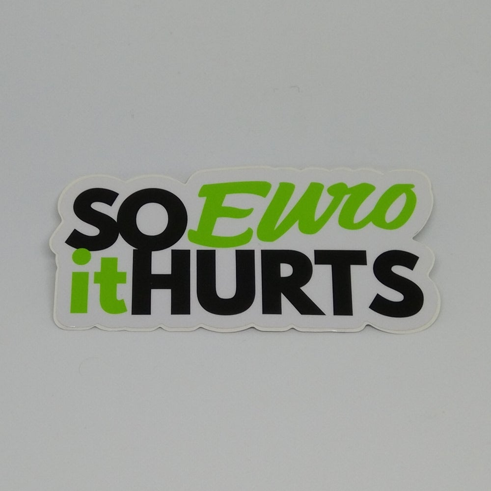 Image of So Euro it Hurts Sticker