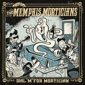 Image of OUT NOW. LP Memphis Morticians : Dial 'M' For Mortician  Ltd Edition.