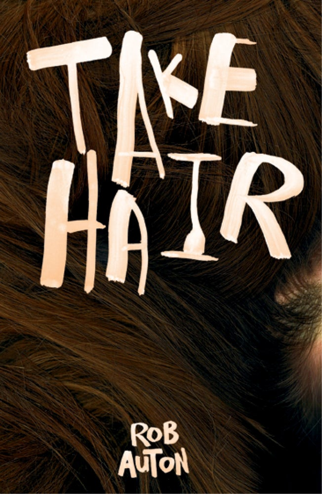 Image of Take Hair by Rob Auton