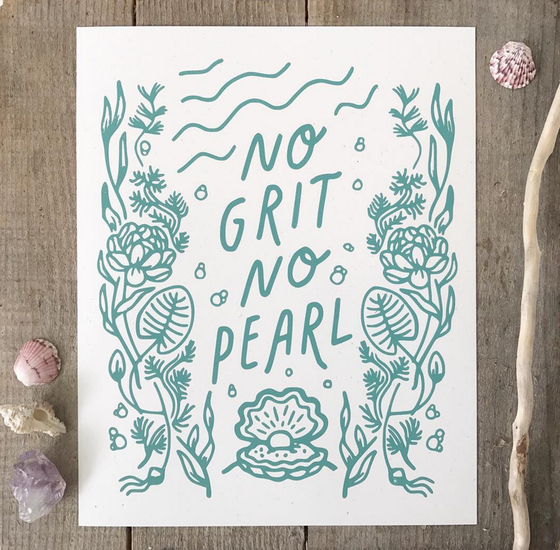 Image of No Grit No Pearl - 8x10 Archival Print