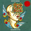 White Manna - Bleeding Eyes (CDr Edition - Jewel Case) 6 LEFT