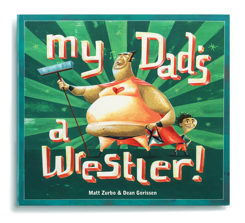 Image of My Dad's a Wrestler!