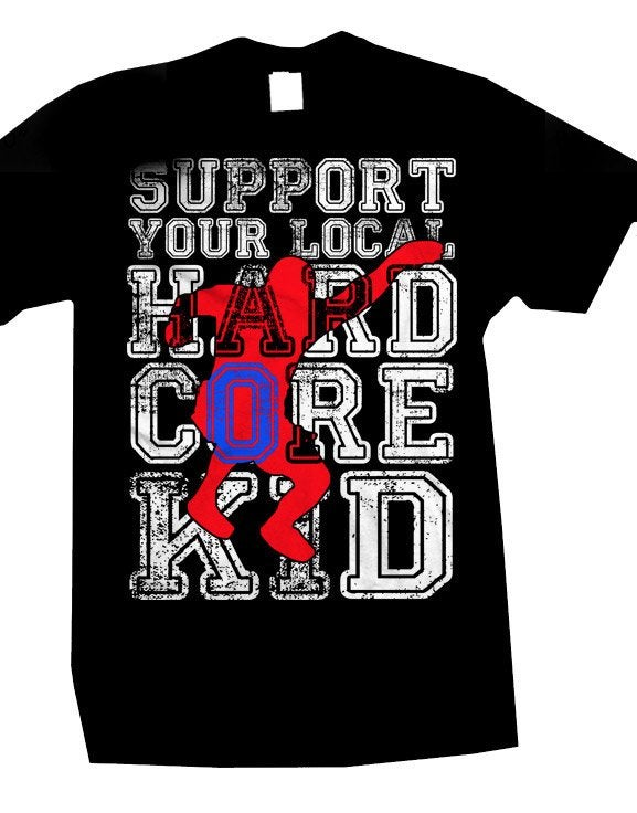 SUPPORT YOUR LOCAL HARDCORE KID T-SHIRT