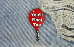 "Image of ""It"" You'll Float Too Hard Enamel Pin"