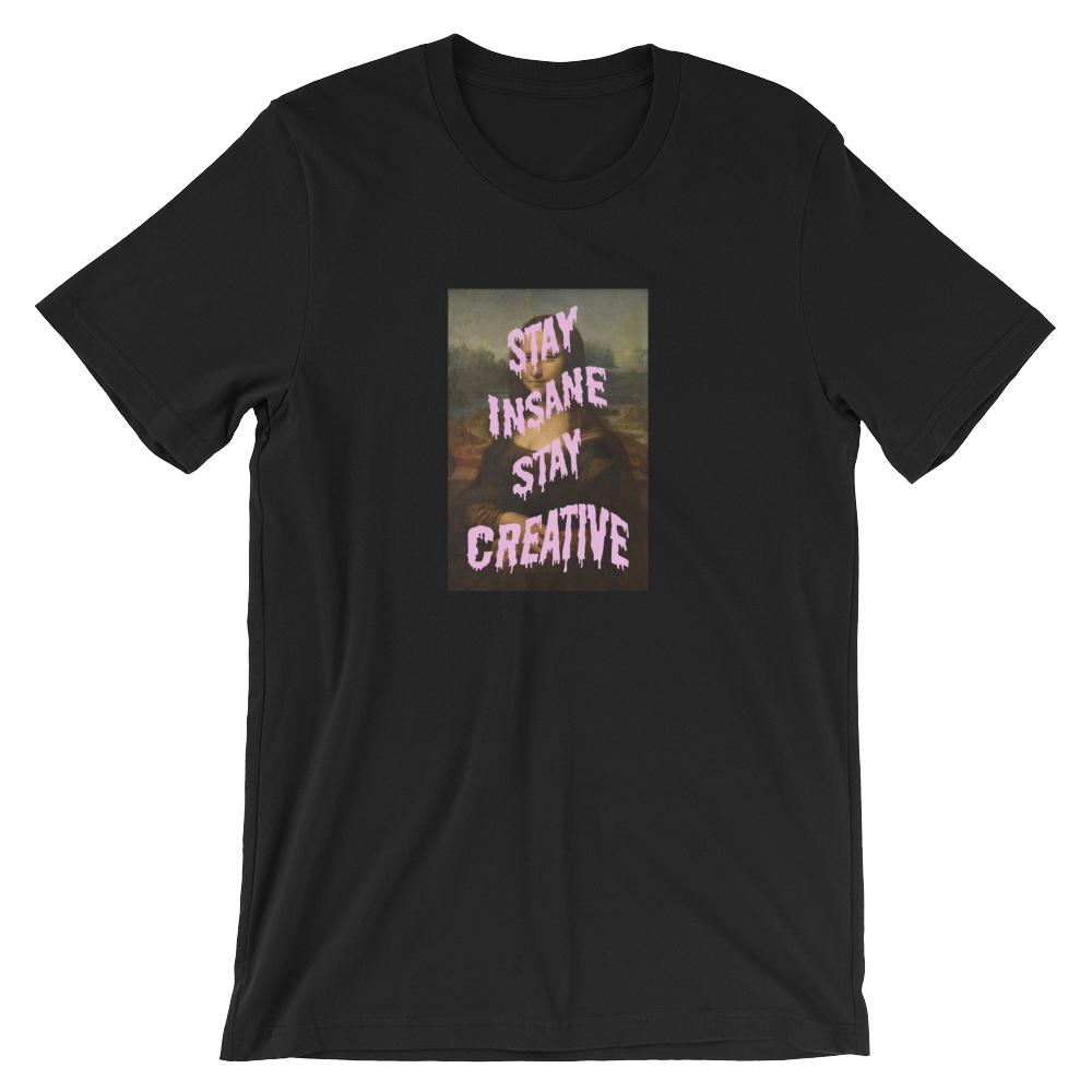 Image of STAY INSANE. STAY CREATIVE T-SHIRT
