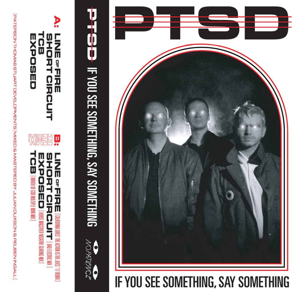 Image of PTSD - 'IF YOU SEE SOMETHING, SAY SOMETHING' CS
