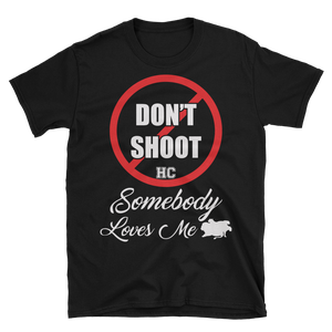 Image of Dont Shoot somebody loves me