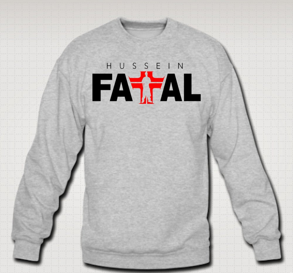 Image of Hussein Fatal Crewneck -Comes in Black,Gray CLICK HERE TO SEE ALL COLORS