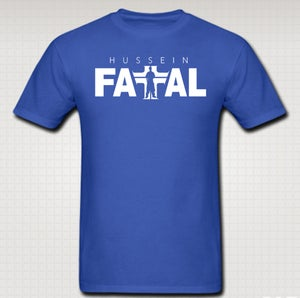 Image of Hussein Fatal Tshirt - COMES IN RED, WHITE, BLACK, BLUE , GRAY - CLICK HERE TO SEE ALL COLORS