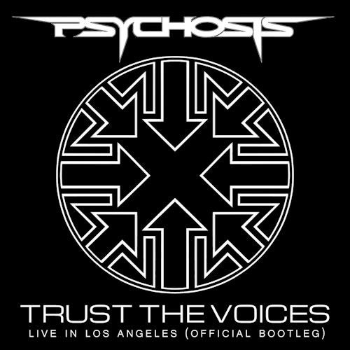 Image of Psychosis - Trust The Voices (Live In Los Angeles) (Digital)