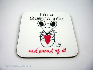I'm a Quernoholic Coaster