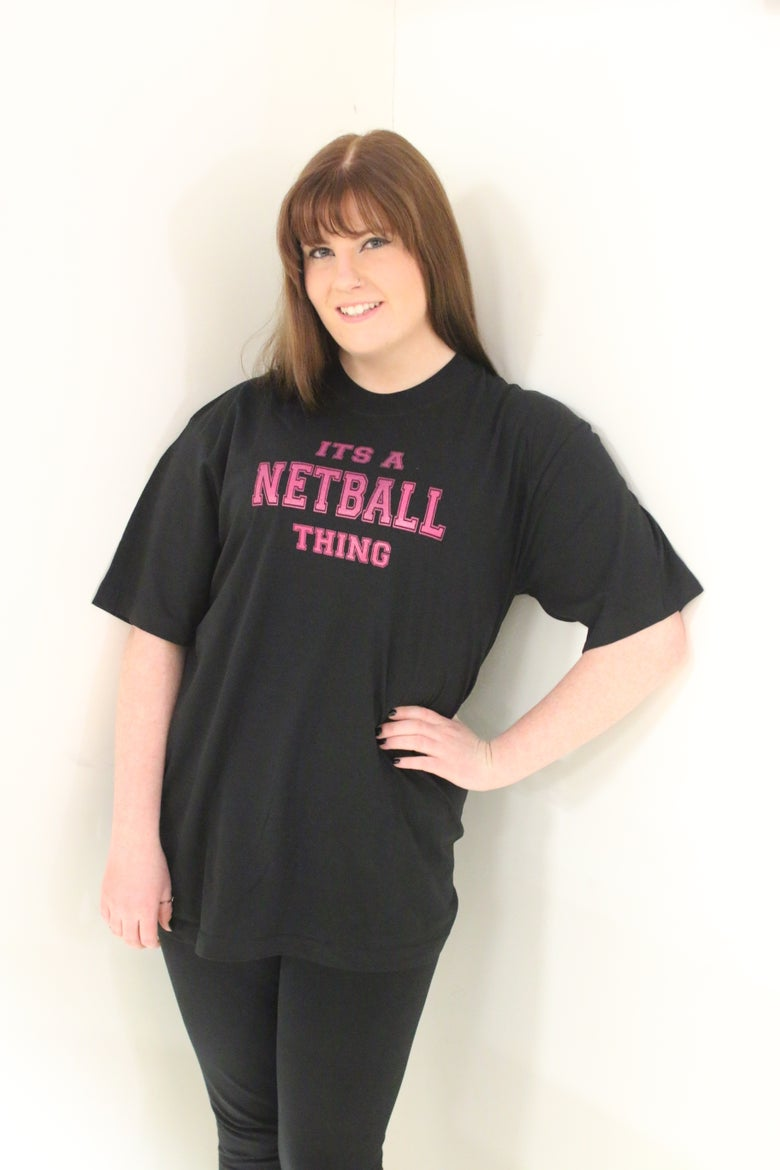 Image of Its a Netball Thing T-Shirt