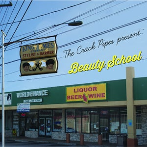 Image of The Crack Pipes - Beauty School