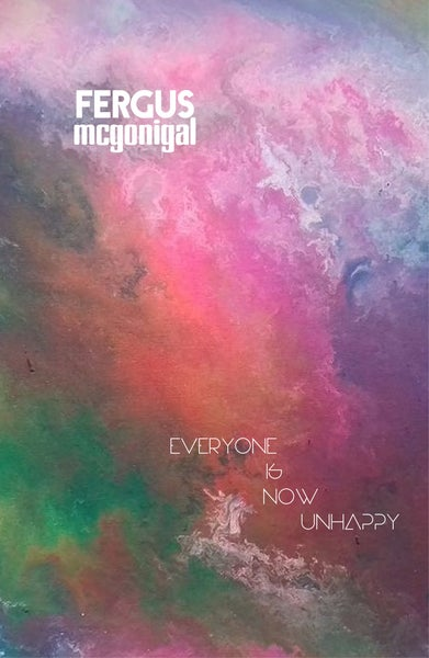 Image of Everyone Is Now Unhappy by Fergus McGonigal