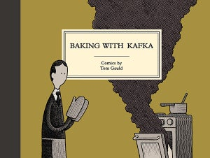 Image of Baking with Kafka - Written and Illustrated by Tom Gauld