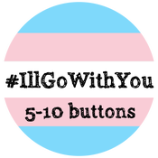 Image of 5-10 #IllGoWithYou Buttons
